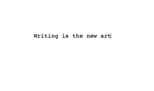 Writing is the new art